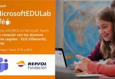 MicrosoftEDULabCafé – Proyecto eWORLD: Cómo conectar con tus alumnos