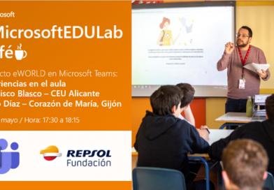 MicrosoftEDULabCafé – Proyecto eWORLD: Experiencias en el aula